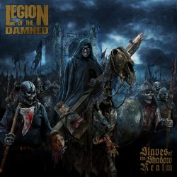 Legion Of The Damned - Slaves Of The Shadow Realm (2019)