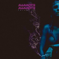 Mammoth Mammoth - Volume IV: Hammered again (2015)